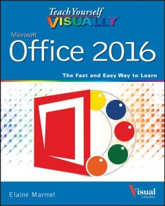 Teach yourself visually Office 2016  /  Elaine Marmel.