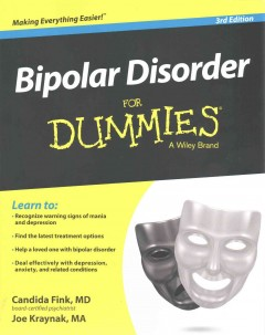Bipolar disorder for dummies /  by Candida Fink and Joseph Kraynak.