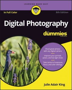 Digital photography for dummies /  Julie Adair King. - Julie Adair King.