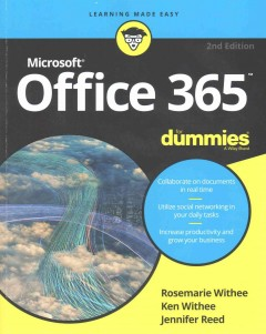 Microsoft Office 365 for dummies /  by Rosemarie Withee, Ken Withee, and Jennifer Reed.
