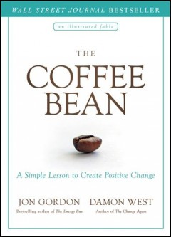 Coffee Bean : A Simple Lesson to Create Positive Change