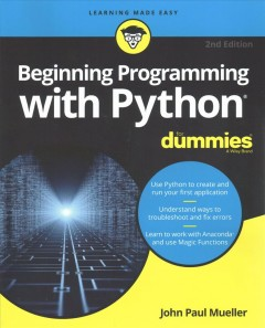 Beginning programming with Python /  by John Paul Mueller.