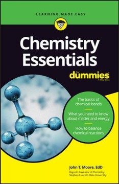 Chemistry essentials for dummies /  by John T. Moore. - by John T. Moore.