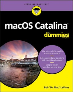 MacOS Catalina for dummies /  by Bob LeVitus, Houston Chronicle
