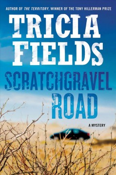 Scratchgravel Road : a mystery / Tricia Fields.