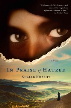 In praise of hatred /  Khaled Khalifa ; translated from the Arabic by Leri Price.