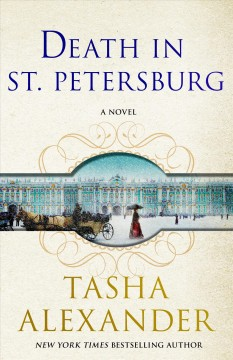 Death in St. Petersburg : a Lady Emily mystery / Tasha Alexander.