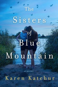 The sisters of Blue Mountain /  Karen Katchur.