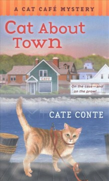 Cat About Town : A Cat Cafe Mystery