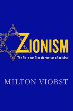Zionism : the birth and transformation of an ideal / Milton Viorst. - Milton Viorst.