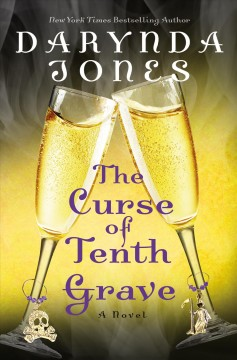 The curse of tenth grave /  Darynda Jones. - Darynda Jones.