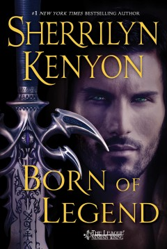 Born of legend /  Sherrilyn Kenyon.