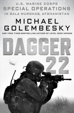 Dagger 22 : U.s. Marine Corps Special Operations in Bala Murghab, Afghanistan