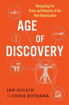 Age of discovery : navigating the risks and rewards of our new renaissance / Ian Goldin and Chris Kutarna.