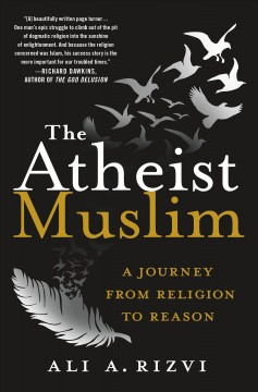 Atheist Muslim : A Journey from Religion to Reason