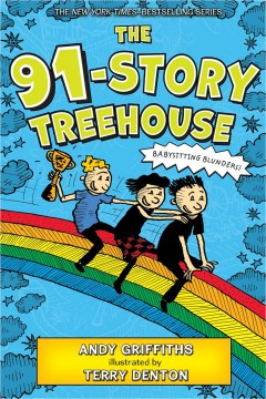 The 91-story treehouse /  Andy Griffiths ; illustrated by Terry Denton. - Andy Griffiths ; illustrated by Terry Denton.