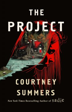The project /  Courtney Summers. - Courtney Summers.