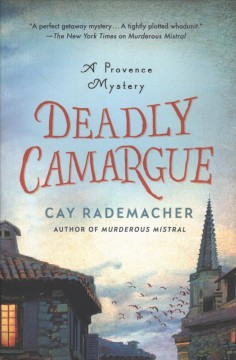 Deadly Camargue : A Provence Mystery