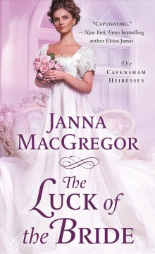 Luck of the Bride : The Cavensham Heiresses