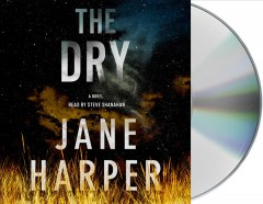 The dry : a novel / Jane Harper.