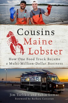 Cousins Maine Lobster : How One Food Truck Became a Multimillion-Dollar Business