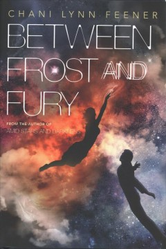 Between frost and fury /  Chani Lynn Feener. - Chani Lynn Feener.