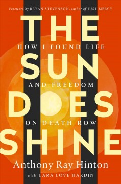 Sun Does Shine : How I Found Life and Freedom on Death Row
