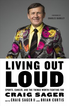 Living Out Loud : Sports, Cancer, and the Things Worth Fighting for