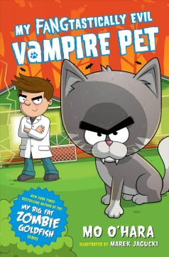 My fangtastically evil vampire pet /  Mo O'Hara ; illustrated by Marek Jagucki. - Mo O'Hara ; illustrated by Marek Jagucki.