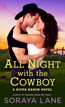 All Night With the Cowboy : A River Ranch Novel