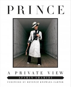 Prince : a private view / Afshin Shahidi.