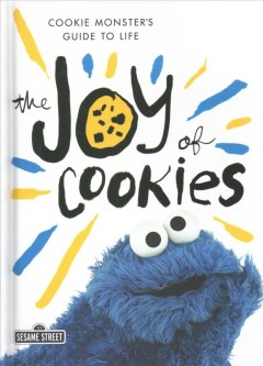 Joy of Cookies : Cookie Monster's Guide to Life