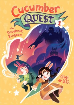 Cucumber quest Volume 1, The doughnut kingdom /  Gigi D.G.