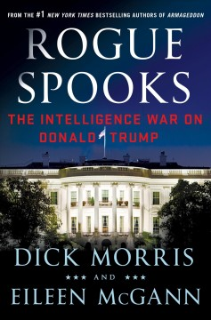 Rogue Spooks : The Intelligence War on Donald Trump
