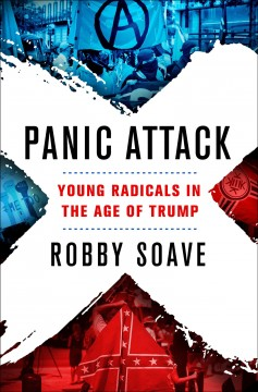 Panic Attack : Young Radicals in the Age of Trump