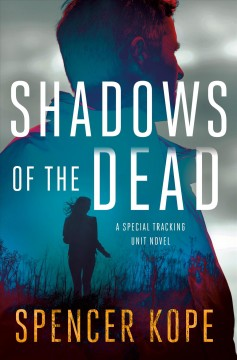 Shadows of the Dead : A Special Tracking Unit Novel
