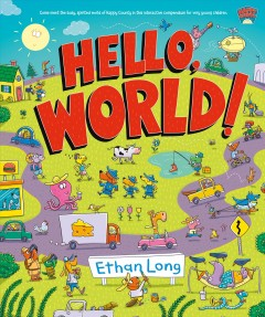 Hello, world! /  words and pictures by Ethan Long. - words and pictures by Ethan Long.
