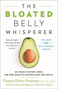 Bloated Belly Whisperer : See Results Within a Week and Tame Digestive Distress Once and for All
