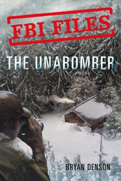 Unabomber : Agent Kathy Puckett and the Hunt for a Serial Bomber