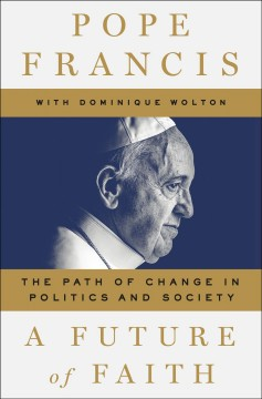 Future of Faith : The Path of Change in Politics and Society