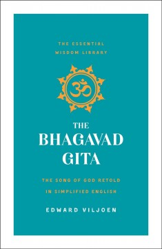 Bhagavad Gita : The Song of God Retold in Simplified English