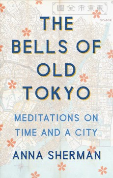 Bells of Old Tokyo : Meditations on Time and a City