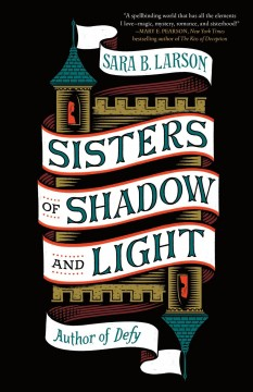 Sisters of shadow and light /  Sara B. Larson. - Sara B. Larson.