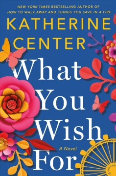 What you wish for /  Katherine Center.