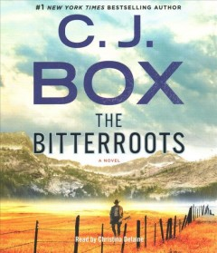 The Bitterroots : a novel / C.J. Box.