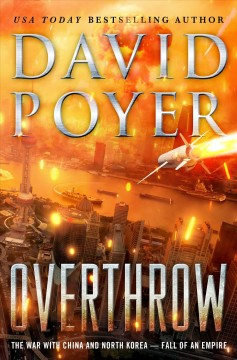 Overthrow : The War With China and North Korea: Fall of an Empire