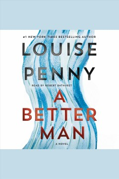 A better man : a novel / Louise Penny.