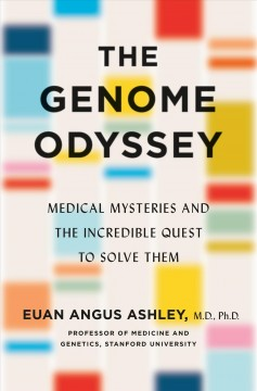 Genome Odyssey : Medical Mysteries and the Incredible Quest to Solve Them