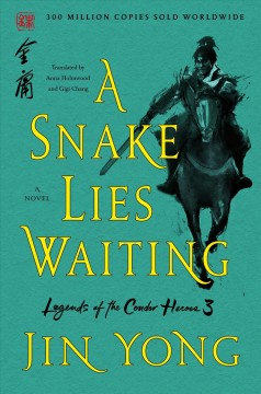 A snake lies waiting /  Jin Yong ; translated from the Chinese by Anna Holmwood and Gigi Chang.