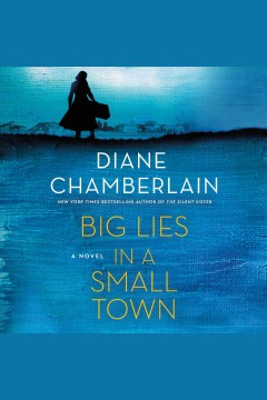 Big Lies in a Small Town A Novel :